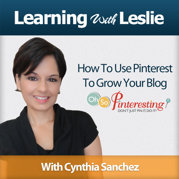 396aa7e53130 103 How To Use Pinterest To Grow Your Blog - With Cynthia Sanchez ...