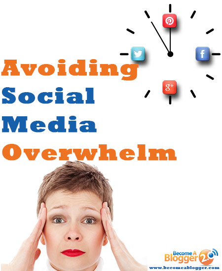 How to avoid overwhelm on Become a Blogger
