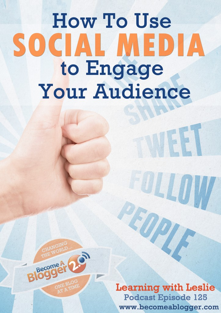 LWL_125_ How To Use Social Media To Engage Your Audience