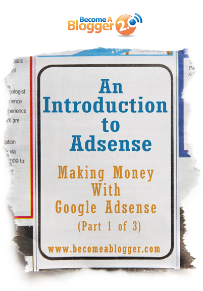 12_An Introduction To Adsense - Making Money With Google Adsense (Part 1 of 3)