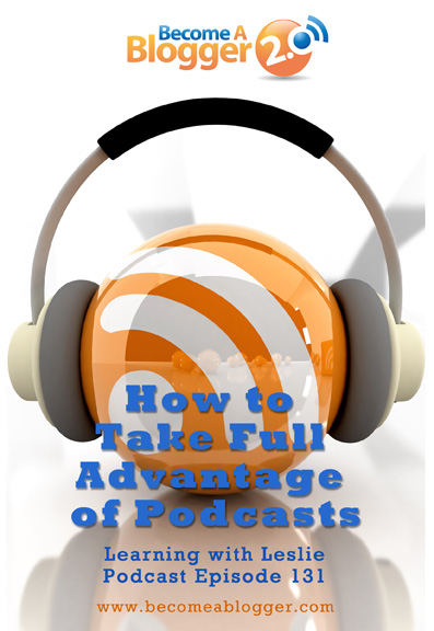 131_how to take full advantage of podcasts_72
