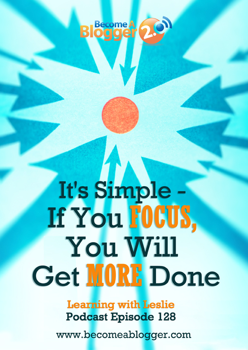 LWL_128_Its Simple If you focus you will get more done