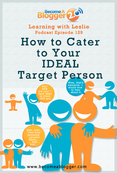 LWL_129_How To Cater To Your Ideal Target Person