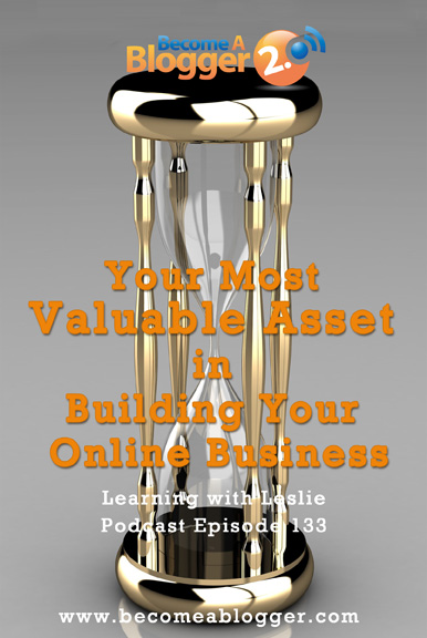 133 Your most valuable asset in building your online business