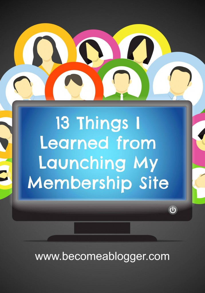 151 Thirteen Things I Learned From Launching My Membership Site