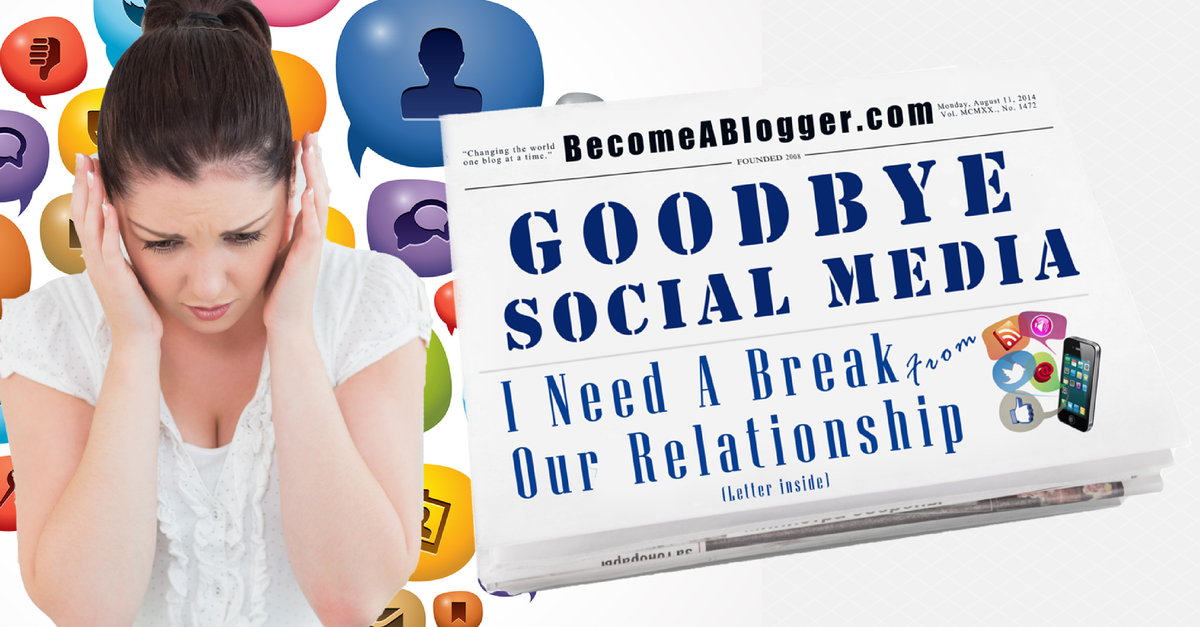 Goodbye Social Media - I need a break from our relationships