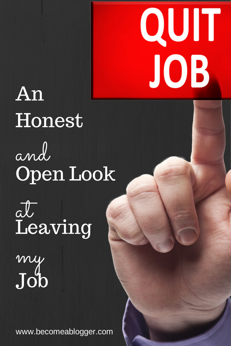 an honest and open look at leaving my job 180 leaving job