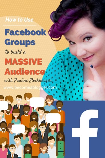 Use Facebook Groups to Build a Massive Audience