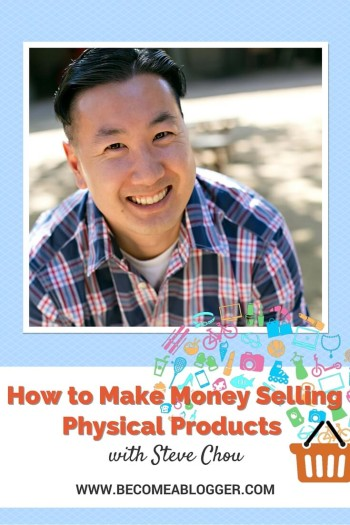 Selling Physical Products with Steve Chou