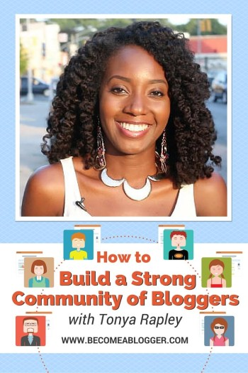 How to Build a Strong Community of Bloggers - with Tonya Rapley