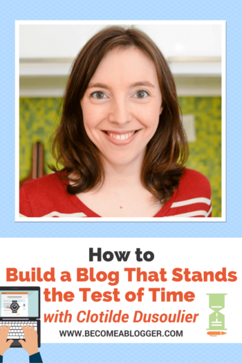 How to Build a Blog That Stands the Test of Time - Clotilde Dusoulier