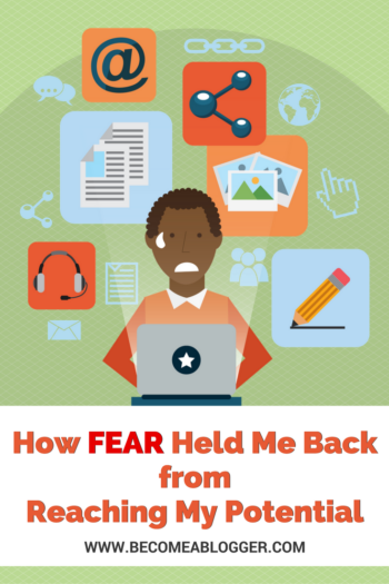 How Fear Held Me Back from Reaching My Potential