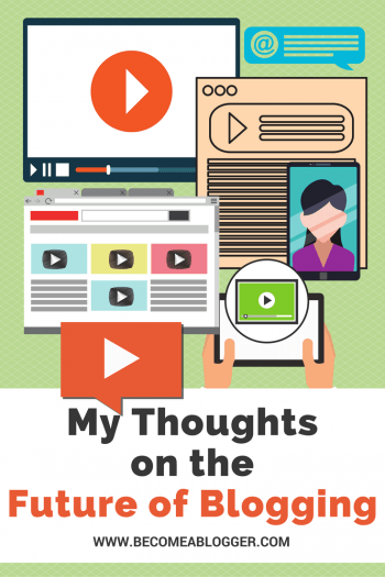 My Thoughts on the Future of Blogging