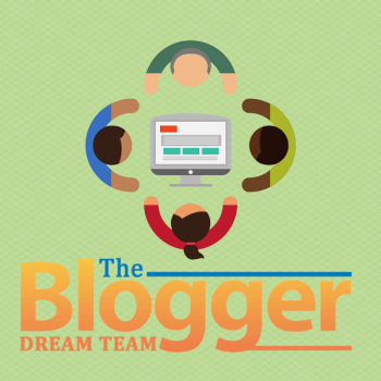 The Blogger Dream Team