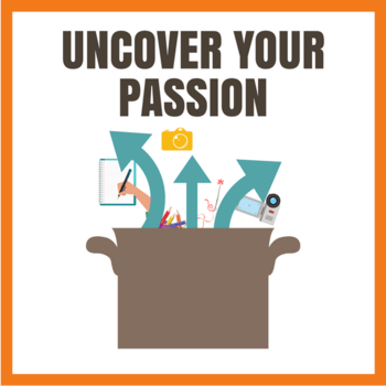 Uncover your passion