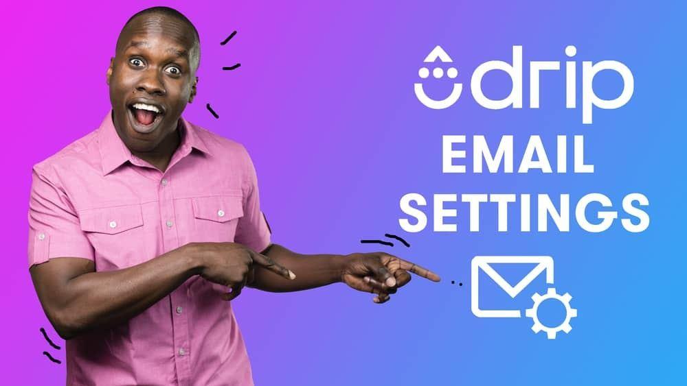 Drip Email Settings