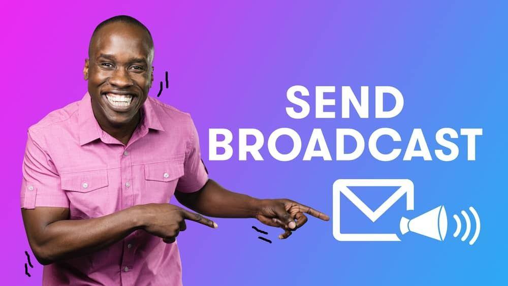 Sending Broadcasts in Drip
