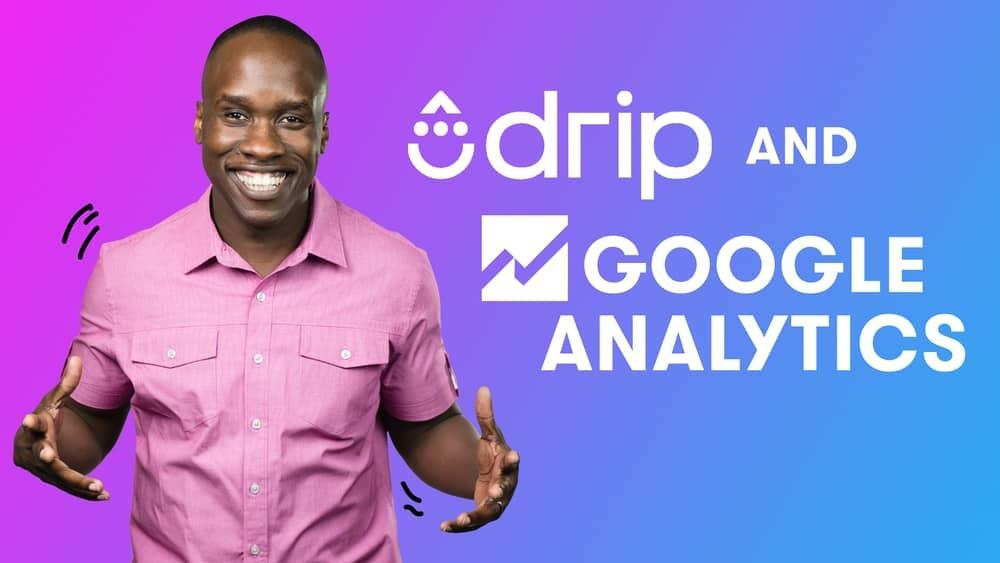 Integrate Drip and Google Analytics